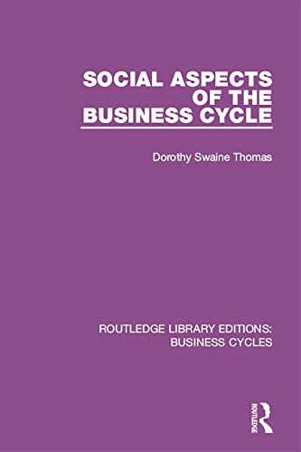 Social Aspects of the Business Cycle (RLE: Business Cycles) (Routledge Library Editions: Business Cycles)