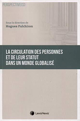 La circulation des personnes et de leur statut dans un monde globalisé par Hugues Fulchiron