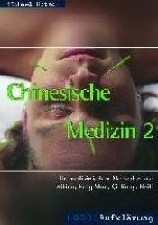 Chinesische Medizin: Alternative Heilmethode auf dem Prüfstand: Akupunktur, Feng Shui, Qi Gong, Aikido