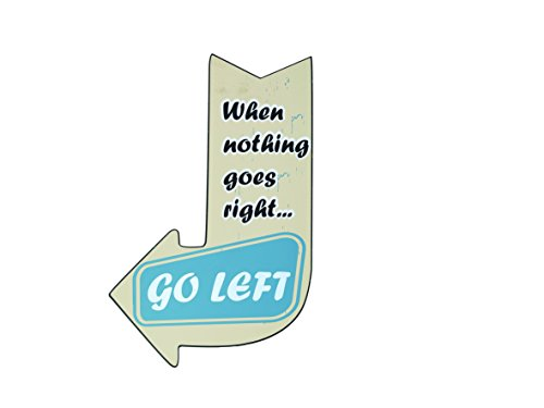 Out of the blue 810693 Holz-Schild, Vintage Look, Pfeil, When nothing goes right go left, circa 25 x 40 cm