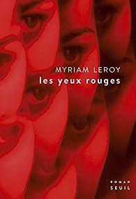 Les yeux rouges par Myriam Leroy
