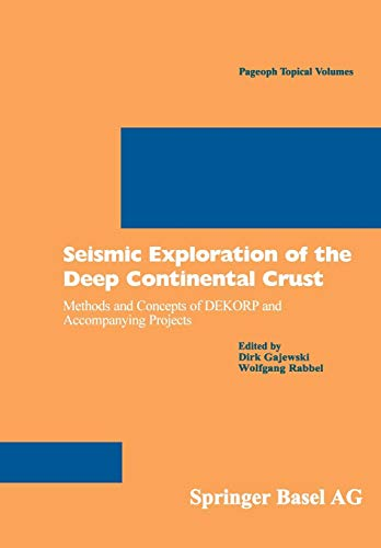 Seismic Exploration of the Deep Continental Crust: Methods and Concepts of DEKORP and Accompanying Projects (Pageoph Topical Volumes)