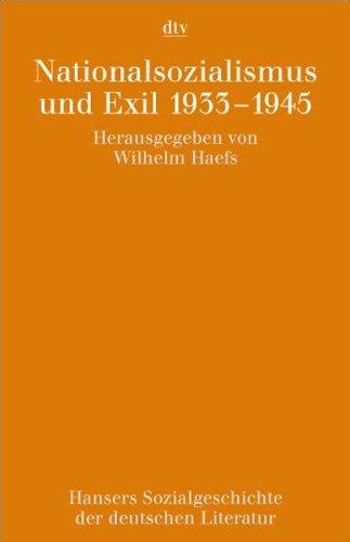 Hansers Sozialgeschichte der deutschen Literatur vom 16. Jahrhundert bis zur Gegenwart Nationalsozialismus und Exil 1933 - 1945