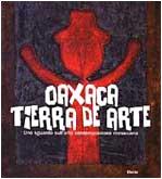 Oaxaca Tierra De Arte: A Glimpse of Contemporary Mexican Art Ara Bologna