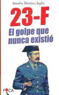 Portada del libro 23-F: El golpe que nunca existió. (Investigación)