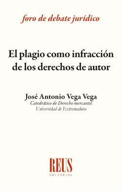 El plagio como infracción de los derechos de autor (Foro de debate jurídico) por José Antonio Vega Vega