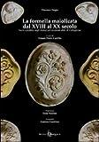 La formella maiolicata dal XVIII al XX secolo. Sacro e profano negli stampi per mostarde dolci di Caltagirone. Ediz. illustrata