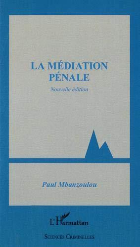 Médiation pénale (Nouvelle édition) par Paul Mbanzoulou