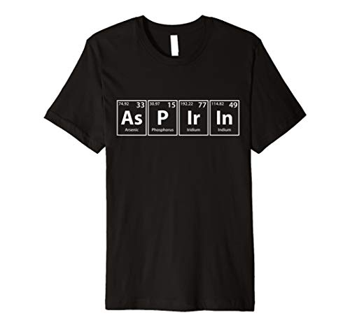Aspirin Periodic Table Elements Spelling T-Shirt -