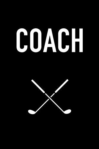 Coach: A Golf Coach's Notebook por M Johnson