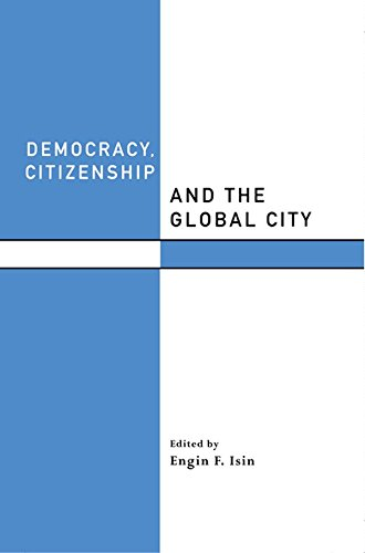 Democracy, Citizenship and the Global City (Routledge Studies in Governance and Change in the Global Era) (English Edition)