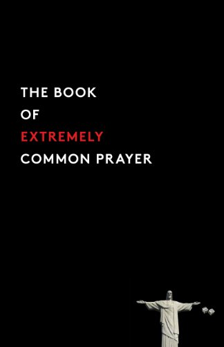 The Book of Extremely Common Prayer (English Edition)