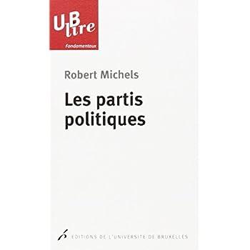 Les partis politiques : Essais sur les tendances oligarchiques des démocraties
