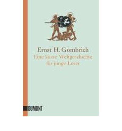 Eine kurze Weltgeschichte f?r junge Leser: Von der Urzeit bis zur Gegenwart (DuMont Taschenb??cher) (Paperback)(German) - Common