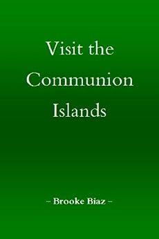Visit the Communion Islands: No.1 by [Biaz, Brooke]