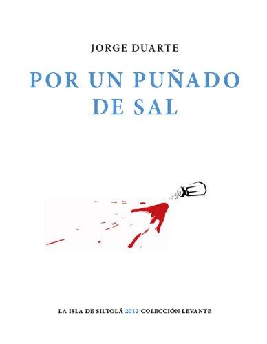 Por un puñado de sal por Jorge Duarte