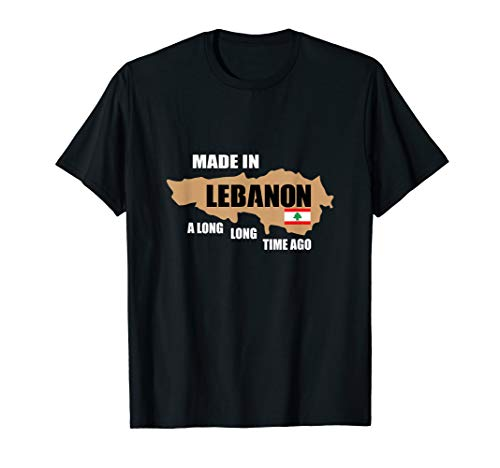 Made in Lebanon along long time ago T-Shirt