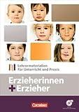 Erzieherinnen + Erzieher: Zu allen Bänden - Lehrermaterial für Unterricht und Praxis: Handreichungen für den Unterricht, Kopiervorlagen und CD-ROM
