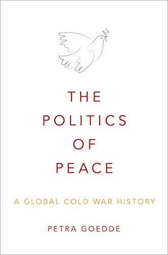 The Politics of Peace: A Global Cold War History (English Edition)