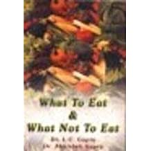 What to Eat & What Not to Eat