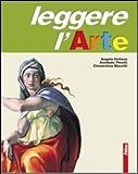 Leggere l'arte. Volume unico. Tomi A-B-C. Con schede. Per la Scuola media. Con espansione online