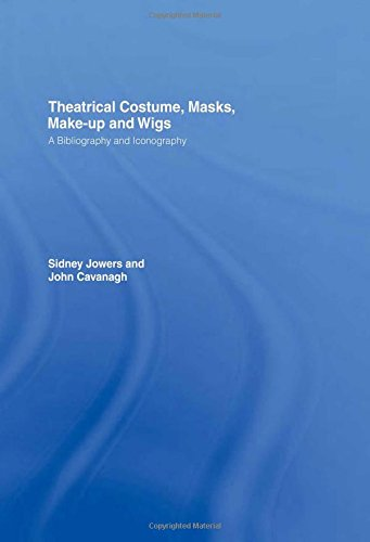 Masks, Make-Up and Wigs: A Bibliography and Iconography: A Bibliographical Iconography (The Motley Bibliographies, 4) (18th Century Costume Drama)