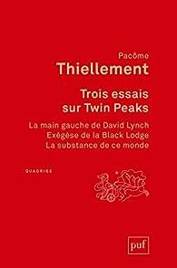 Trois essais sur Twin Peaks par Pacôme Thiellement