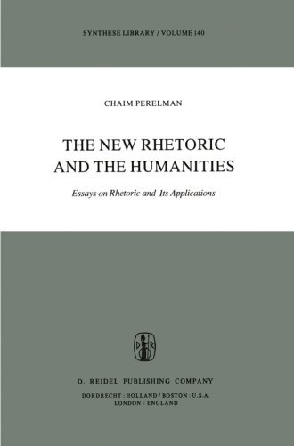 The New Rhetoric and the Humanities: Essays on Rhetoric and its Applications (Synthese Library) by Chaim Perelman (2013-10-04)