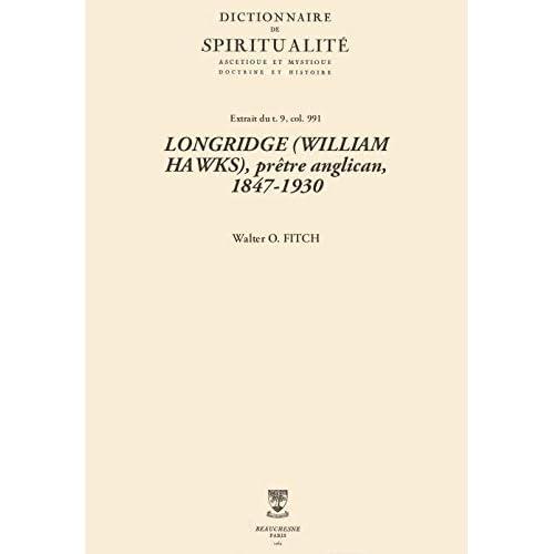 LONGRIDGE (WILLIAM HAWKS), prêtre anglican, 1847-1930 (Dictionnaire de spiritualité)