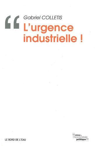 L'urgence industrielle !