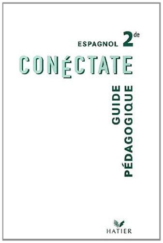 Espagnol 2de Conéctate : Guide pédagogique