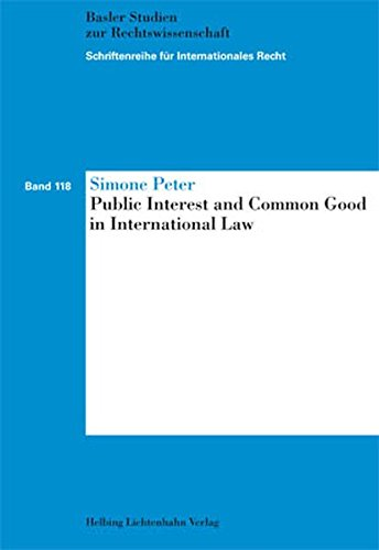Public Interest and Common Good in International Law (Sonstiges Internationales Recht)
