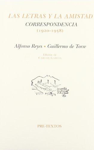 Las letras y la amistad. Correspondencia (1920-1958) (Hispánicas) por Alfonso Reyes