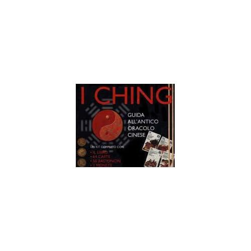 I Ching. Guida All'antico Oracolo Cinese. Con Gadget