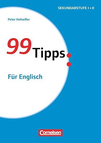 99 Tipps - Praxis-Ratgeber Schule für die Sekundarstufe I und II: Für Englisch: Buch