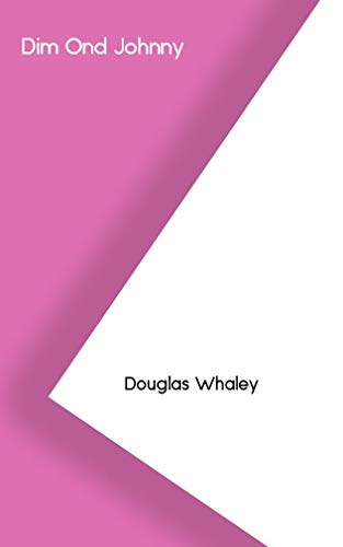 Dim Ond Johnny (Welsh Edition) - Douglas Dim