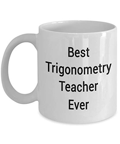 (Trigonometry Teacher Mug - The World's Best Trig Teacher Ever Appreciation Gift Math High School College Tea Coffee Cup)
