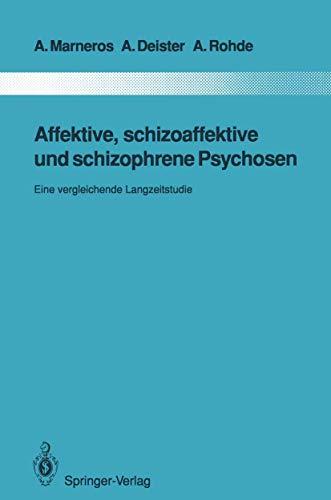 Affektive, schizoaffektive und schizophrene Psychosen: Eine vergleichende Langzeitstudie (Monographien aus dem Gesamtgebiete der Psychiatrie, Band 65)