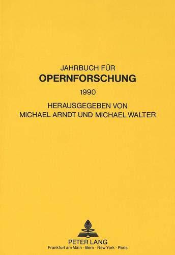 Jahrbuch für Opernforschung 1990: Herausgegeben von Michael Arndt und Michael Walter