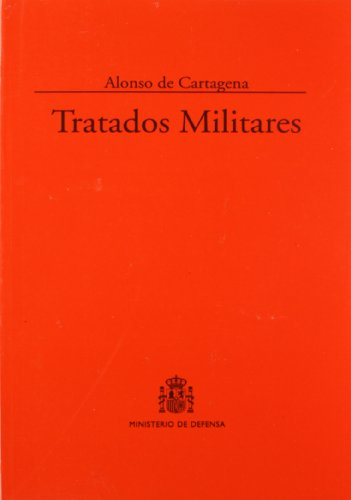 Tratados militares (Colección Clásicos) por Alonso De. Cartagena