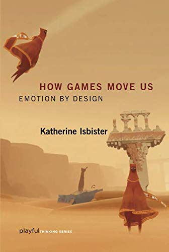 How Games Move Us (Playful Thinking): Emotion by Design por Katherine Isbister