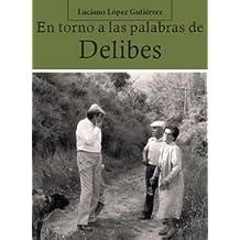 En torno a las palabras de Delibes