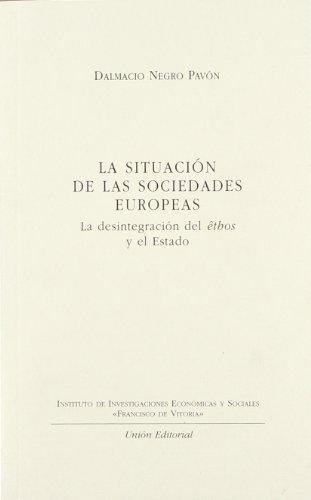 La situación de las sociedades europeas : la desintegración del ethos y el estado