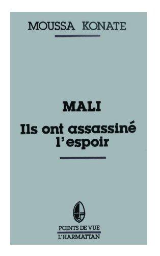 Mali, ils ont assassiné l'espoir : Réflexion sur le drame d'un peuple