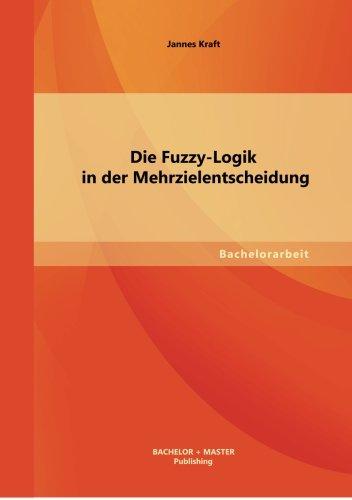 Die Fuzzy-Logik in der Mehrzielentscheidung