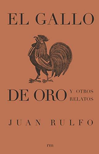 El gallo de oro y otros relatos eBook: Rulfo, Juan, González Boixo ...