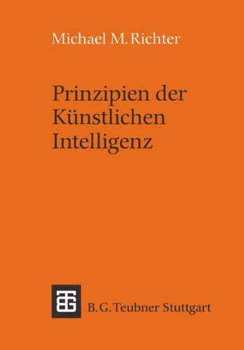 Preisvergleich Produktbild Prinzipien der Künstlichen Intelligenz: Wissensrepräsentation,  Inferenz und Expertensysteme (Leitfäden und Monographien der Informatik)