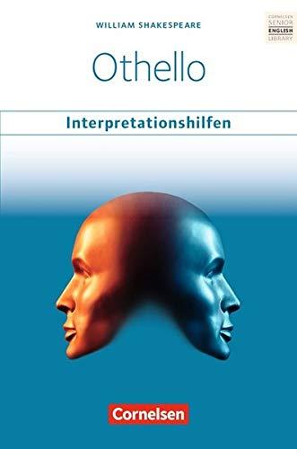 Cornelsen Senior English Library - Literatur: Ab 11. Schuljahr - Othello: Interpretationshilfen: Inhaltsangaben und Interpretationen - Themen und Wortschatz - Musterklausur