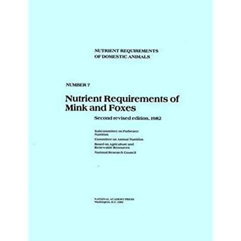 [Nutrient Requirements of Mink and Foxes] (By: Committee on Animal Nutrition) [published: January, 1982]