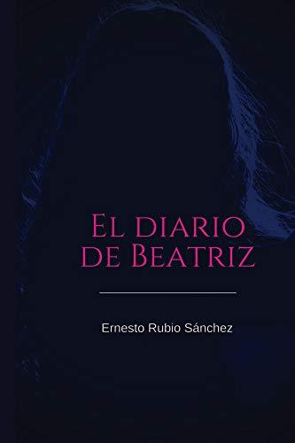 EL DIARIO DE BEATRIZ: Experiencias de una niña sordomuda por Ernesto Rubio Sánchez